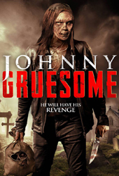 johnny gruesome movie poster vod